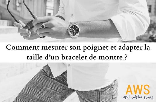 Comment mesurer son poignet et adapter la taille d'un bracelet de montre ?