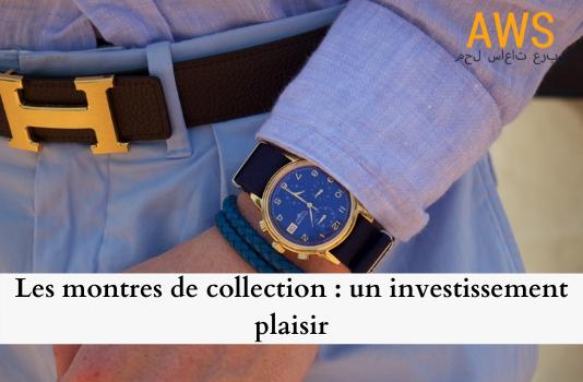Les montres de collection : un investissement plaisir